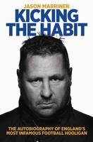 Kicking the Habit: The Autobiography...