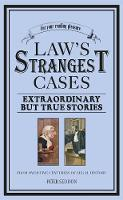 Law's Strangest Cases: Extraordinary...