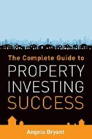 The Complete Guide to Property...