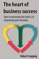 The Heart of Business Success - How ...