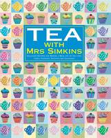 Tea with Mrs Simkins: Delicious...
