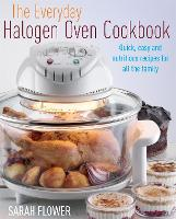 The Everyday Halogen Oven Cookbook:...