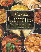Everyday Curries: How to Cook Really...