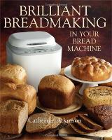 Brilliant Breadmaking in Your Bread...