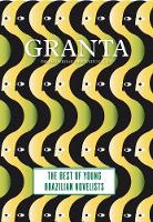 Granta 121: Best of Young Brazilian...
