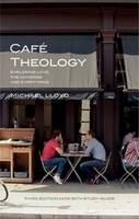 Cafe Theology: Exploring Love, the...