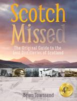 Scotch Missed: The Original Guide to...