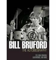 Bill Bruford: the Autobiography: Yes,...