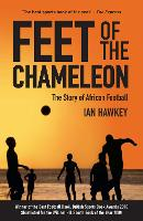Feet of the Chameleon: The Story of...
