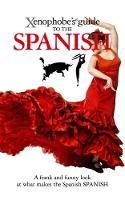 The Xenophobe's Guide to the Spanish