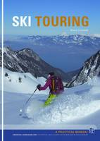 Ski Touring: Essential Knowledge for...