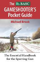 The BASC Gameshooter's Pocket Guide:...