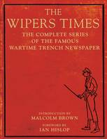 The Wipers Times: The Complete Series...