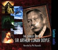 The Darker Side of Sir Arthur Conan...