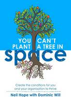 You Can't Plant a Tree in Space:...