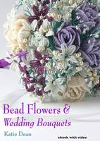 Bead Flowers & Wedding Bouquets