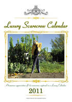 Luxury Scarecrow Calendar: A Humorous Appreciation of 12 Unique Scarecrows Captured in a Luxury Calendar: 2011