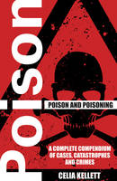 Poison and Poisoning: A Compendium of...