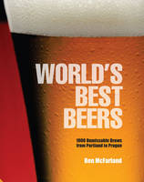World's Best Beers: 1000 Unmissable...