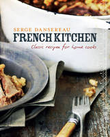 French Kitchen: Classic Recipes for...