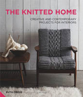 The Knitted Home: Creative and...