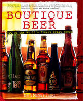 Boutique Beer: 500 of the World's...