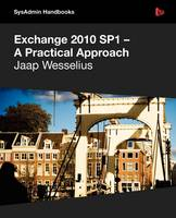 Exchange 2010 SP1 - A Practical Approach