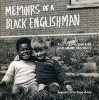 Memoirs of a Black Englishman: Paul...