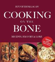 Cooking on the Bone: Recipes, History...