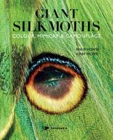 Giant Silkmoths: Colour, Mimicry &...