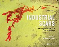 Industrial Scars: The Hidden Costs of...