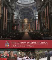 London Oratory School: A Celebration...