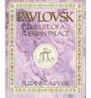 Pavlovsk: The Life of a Russian Palace