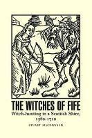 The Witches of Fife: Witch-Hunting in...
