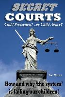 Secret Courts: Child Protection or...