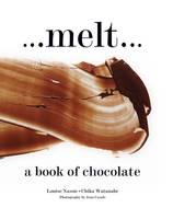 Melt: A Book of Chocolate