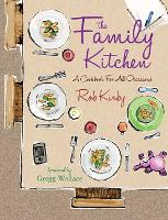 The Family Kitchen: A Cookbook for ...