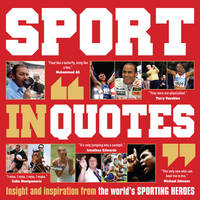 Sport in Quotes: Insight and...