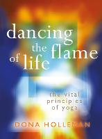 Dancing the Flame of Life: The Vital...
