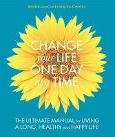 A Change Your Life One Day at a Time:...