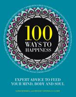 100 Ways to Happiness: Expert Advice...