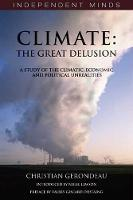 Climate: The Great Delusion: A Study...