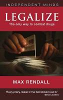 Legalize: The Only Way to Combat Drugs