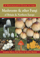 A Naturalist's Guide to the Mushrooms...