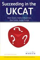 Succeeding in the UKCAT: Comprising...