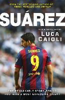 Suarez: The Remarkable Story Behind...