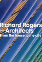 Richard Rogers and Architects: From...
