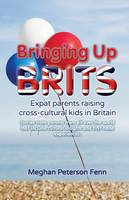 Bringing Up Brits: Expat parents...