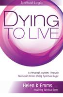 Dying to Live: A Personal Journey...