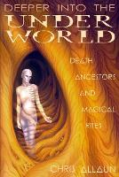 Deeper Into the Underworld: Death,...
